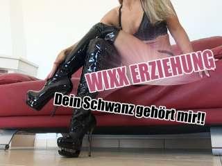 WIXX ERZIEHUNG - Dein Schwanz gehört mir!!