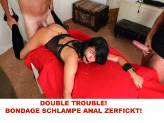DOUBLE TROUBLE! BONDAGE SCHLAMPE ANAL ZERFICKT!